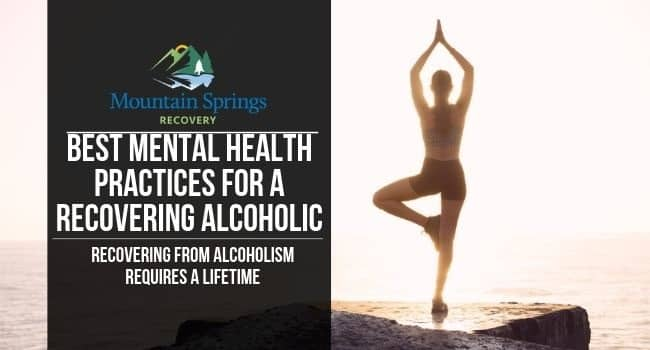 Best Mental Health Practices for a Recovering Alcoholic