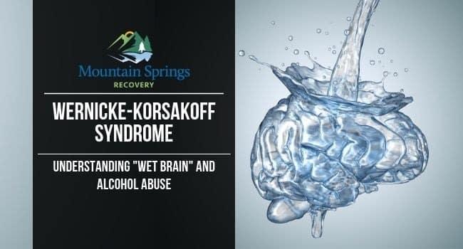Wernicke-Korsakoff Syndrome & Alcohol Abuse