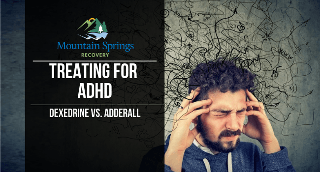 Treating for ADHD: Dexedrine vs  Adderall - Mountain Spring